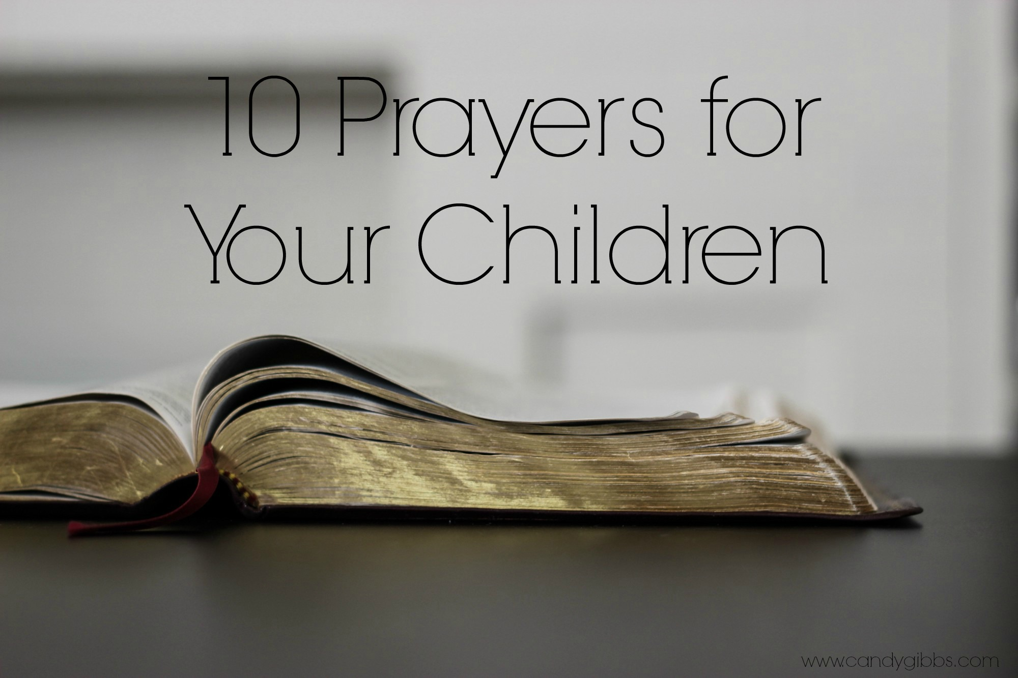 10 Prayers for Your Children