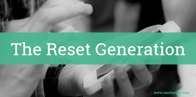 The Reset Generation