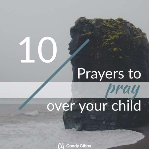 Image for 10 Prayers To Pray Over Your Child